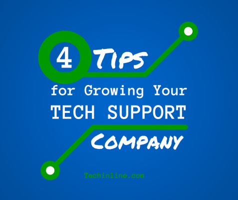 Tips for Growing Your Tech Support Company