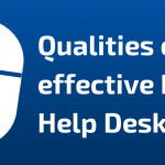 Top Qualities of an Effective IT Help Desk