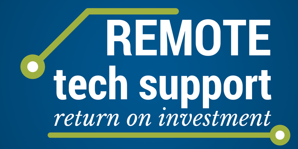 ROI of Remote Tech Support